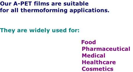 Our A-PET films are suitable
